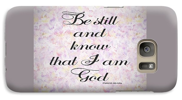 Galaxy Case featuring the painting Be Still And Know I Am God Bible Psalm Typography by Georgeta Blanaru