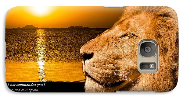 Galaxy Case featuring the photograph Be Strong And Courageous by Scott Carruthers