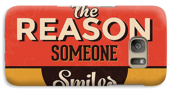 Be The Reason Someone Smiles Today Galaxy Case by Naxart Studio