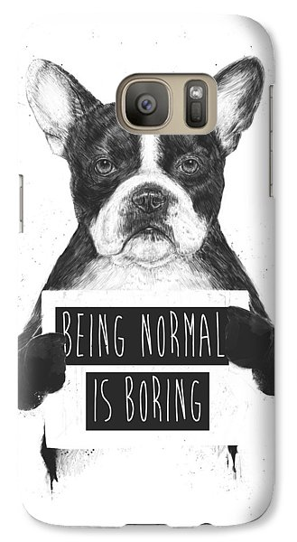 Galaxy S7 Case - Being Normal Is Boring by Balazs Solti