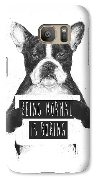 Being Normal Is Boring Galaxy S7 Case by Balazs Solti