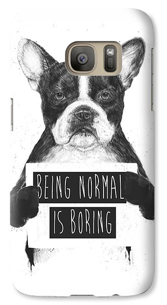 Dog Galaxy S7 Case - Being Normal Is Boring by Balazs Solti