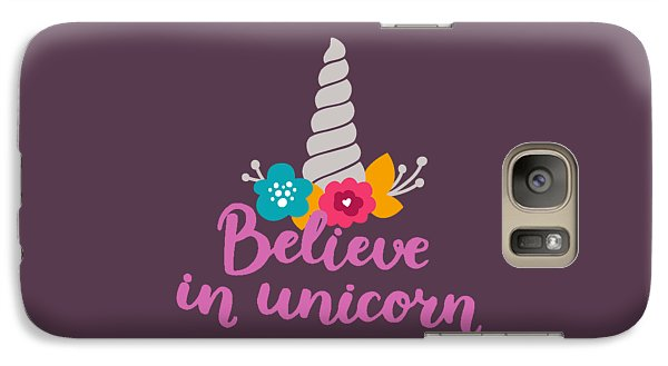 Believe In Unicorn Galaxy S7 Case by Edward Fielding