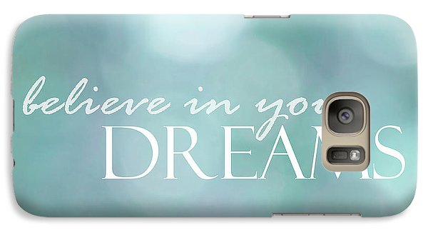 Galaxy Case featuring the photograph Believe In Your Dreams by Ann Powell