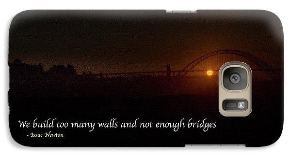 Bridges Not Walls Galaxy S7 Case