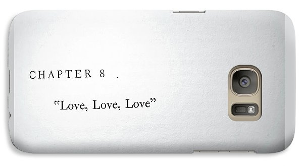 Galaxy Case featuring the photograph Chapter 8 Love Love Love by Toni Hopper