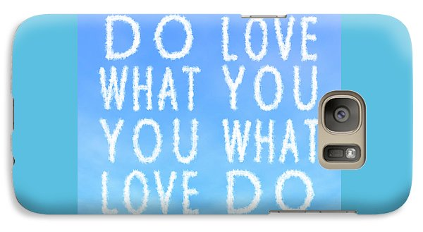 Galaxy Case featuring the painting Cloud Skywriting Do What You Love Love What You Do  by Georgeta Blanaru