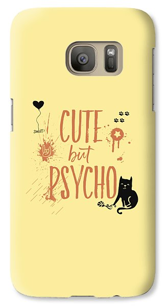 Cute But Psycho Cat Galaxy S7 Case