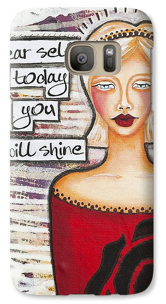 Galaxy Case featuring the mixed media Dear Self Today You Will Shine Inspirational Folk Art by Stanka Vukelic