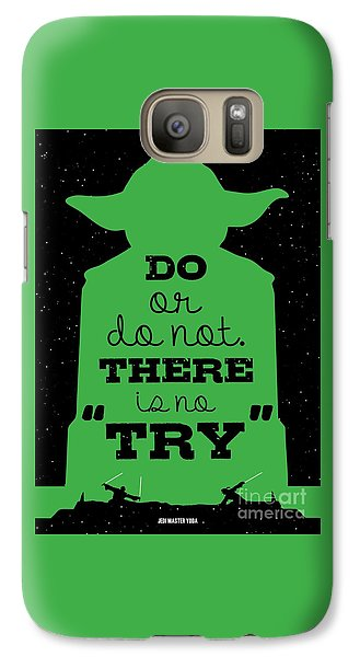 Do Or Do Not There Is No Try. - Yoda Movie Minimalist Quotes Poster Galaxy S7 Case