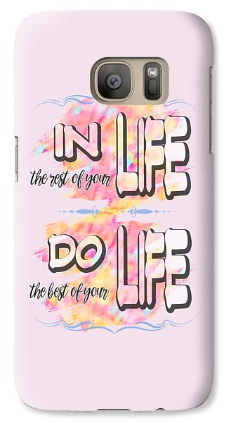 Galaxy Case featuring the painting Do The Best Of Your Life Inspiring Typography by Georgeta Blanaru
