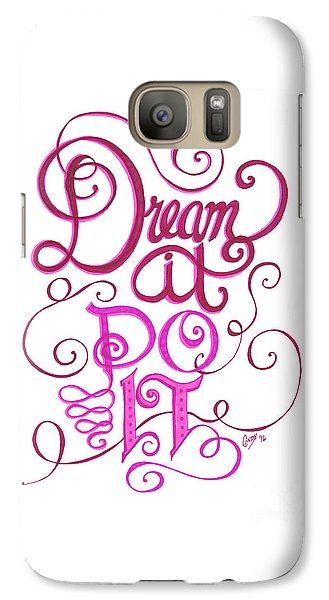Galaxy Case featuring the drawing Dream It Do It by Cindy Garber Iverson