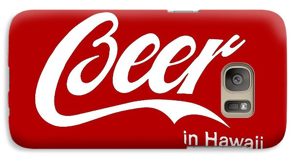Galaxy Case featuring the digital art Drink Beer In Hawaii by Gina Dsgn