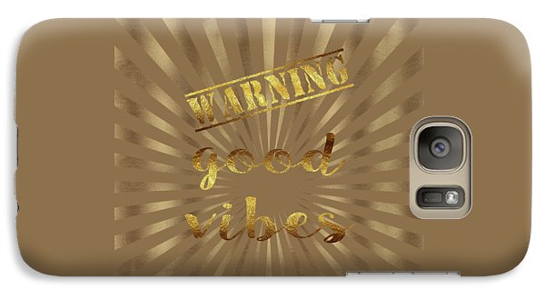 Galaxy Case featuring the painting Elegant Gold Warning Good Vibes Typography by Georgeta Blanaru