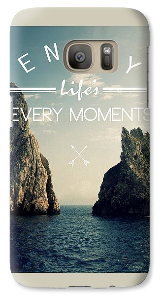 Enjoy Life Every Momens Galaxy S7 Case by Mark Ashkenazi