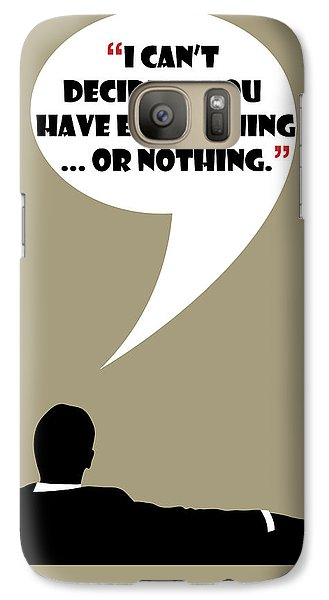 Everything Or Nothing - Mad Men Poster Don Draper Quote Galaxy S7 Case