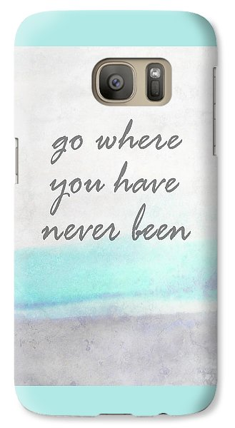 Galaxy Case featuring the digital art Go Where You Have Never Been Quot On Art by Ann Powell