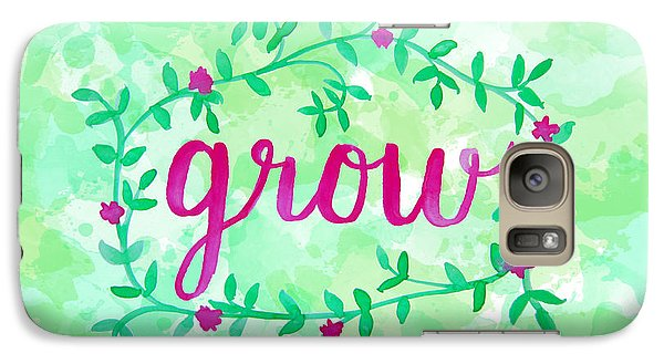 Garden Galaxy S7 Case - Grow Watercolor by Michelle Eshleman