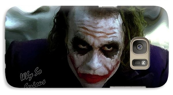 Heath Ledger Joker Why So Serious Galaxy S7 Case by David Dehner