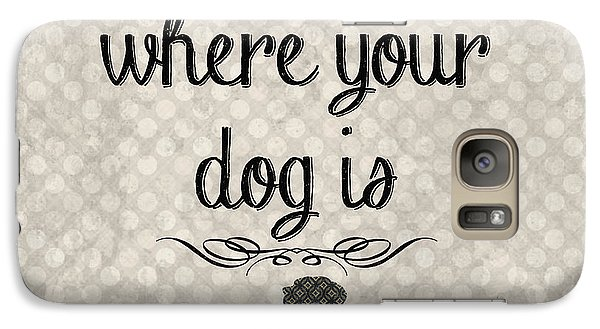Home Is Where Your Dog Is-jp3039 Galaxy Case by Jean Plout