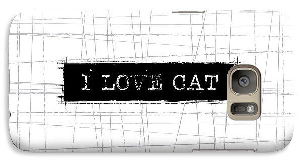 Cat Galaxy S7 Case - I Love Cat Word Art by Kathleen Wong