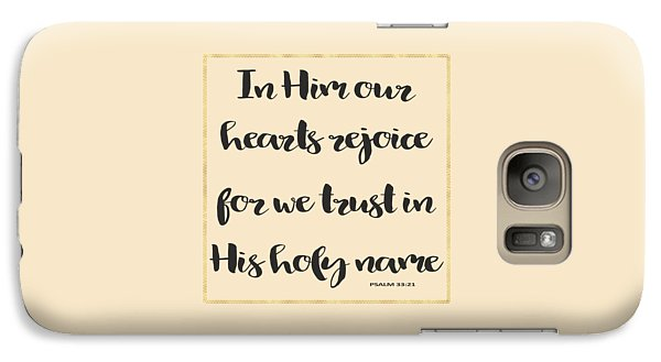 Galaxy Case featuring the painting In Him Our Hearts Rejoice Bible Psalm Quote by Georgeta Blanaru