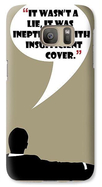 It Wasn't A Lie - Mad Men Poster Don Draper Quote Galaxy S7 Case