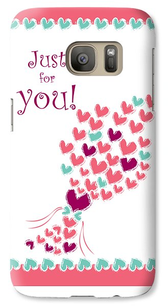 Just For You Galaxy S7 Case