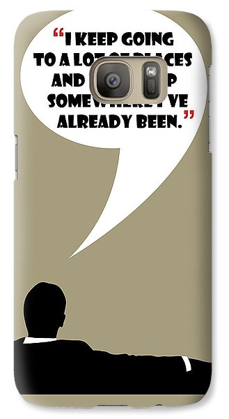 Keep Going Places - Mad Men Poster Don Draper Quote Galaxy S7 Case