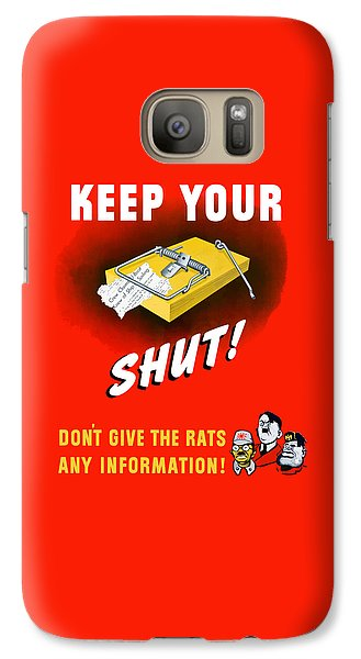 Mouse Galaxy S7 Case - Keep Your Trap Shut -- Ww2 Propaganda by War Is Hell Store