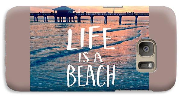 Beach Galaxy S7 Case - Life Is A Beach Tee by Edward Fielding