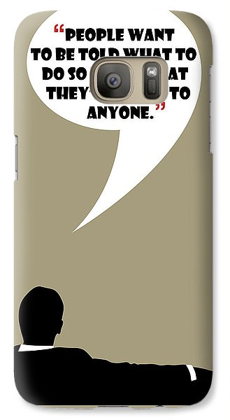 Listen To Anyone - Mad Men Poster Don Draper Quote Galaxy S7 Case