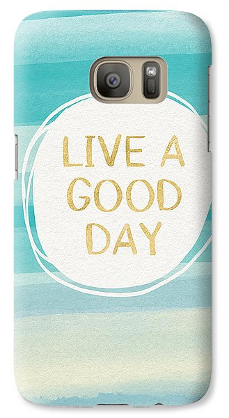 Live A Good Day- Art By Linda Woods Galaxy Case by Linda Woods