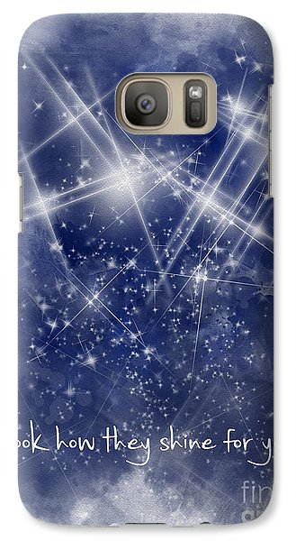 Look How They Shine For You Galaxy S7 Case