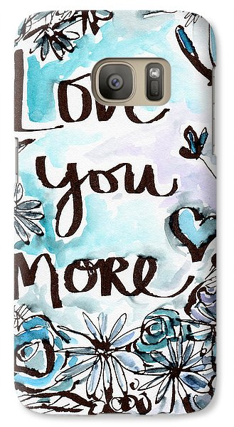 Daisy Galaxy S7 Case - Love You More- Watercolor Art By Linda Woods by Linda Woods
