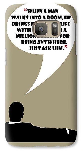 Man Walks Into A Room - Mad Men Poster Don Draper Quote Galaxy S7 Case