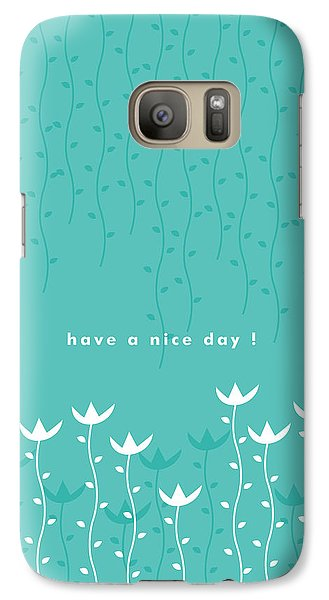 Flowers Galaxy S7 Case - Nice Day by Kathleen Wong