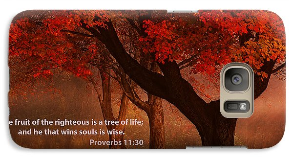 Galaxy Case featuring the photograph Proverbs 11 30 Scripture And Picture by Ken Smith