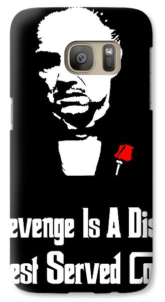 Revenge Is A Dish Best Served Cold - The Godfather Poster Galaxy S7 Case