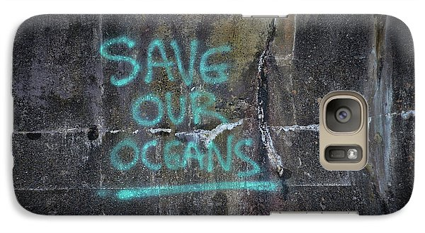 Save Our Oceans Galaxy S7 Case