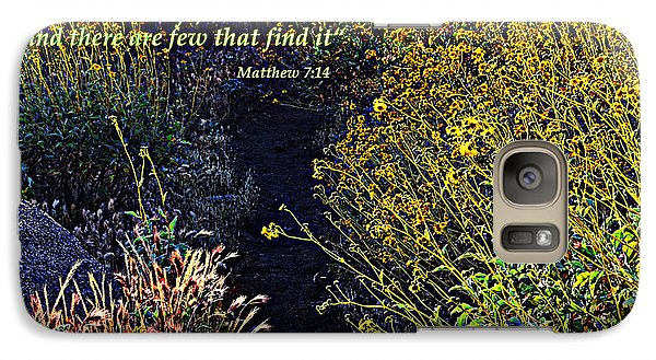 Galaxy Case featuring the photograph Scripture - Matthew 7 Verse 14 by Glenn McCarthy Art and Photography