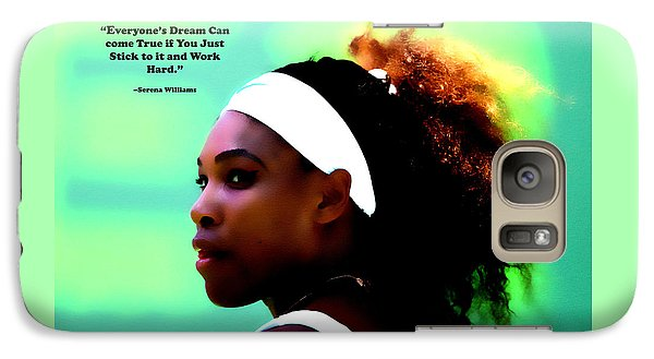 Serena Williams Motivational Quote 1a Galaxy S7 Case