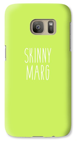 Skinny Marg Galaxy S7 Case by Cortney Herron