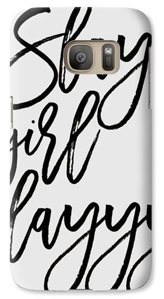 Slay Galaxy S7 Case by Elizabeth Taylor