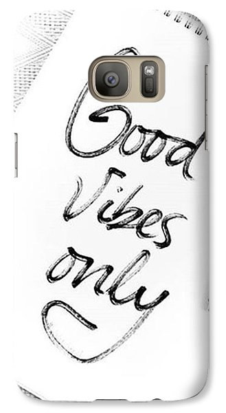 Galaxy S7 Case - Good Vibes Only by Jul V