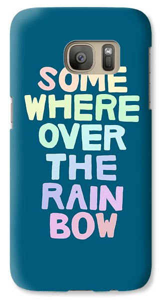 Somewhere Over The Rainbow Galaxy S7 Case