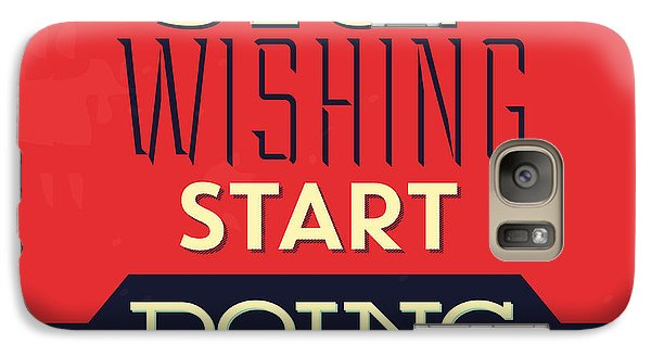 Stop Wishing Start Doing Galaxy Case by Naxart Studio