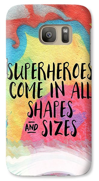 Superheroes- Inspirational Art By Linda Woods Galaxy S7 Case