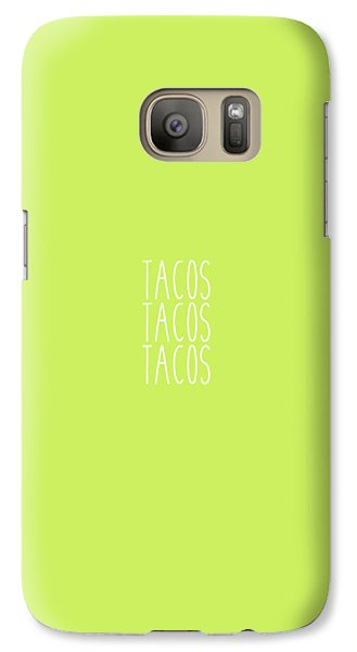 Tacos Galaxy S7 Case by Cortney Herron