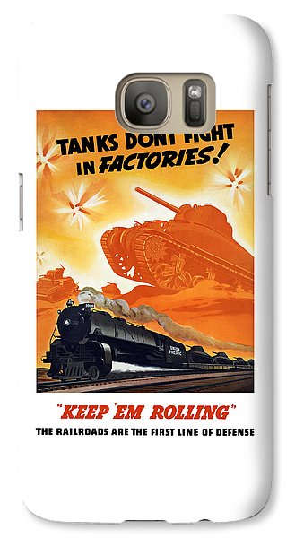 Train Galaxy S7 Case - Tanks Don't Fight In Factories by War Is Hell Store